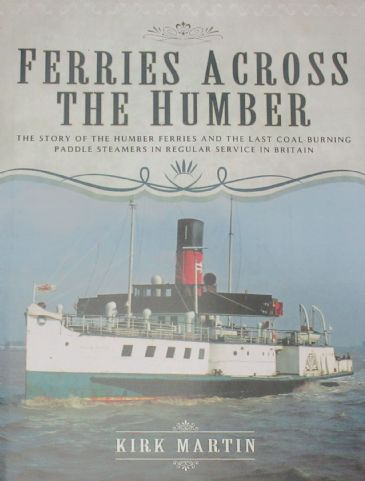 Ferries Across the Humber, by Kirk Martin